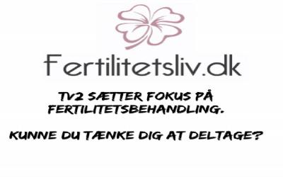 TV2 Nyhederne sætter fokus på fertilitetsbehandling – kunne du tænke dig at deltage?