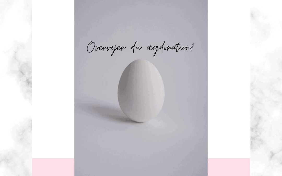 Overvejer du æg-donation?